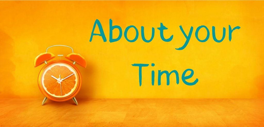 About your time